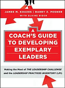 A Coach s Guide to Developing Exemplary Leaders Book
