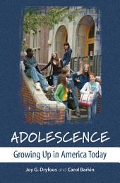 Adolescence: Growing Up in America Today