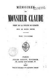 Mémoires de Monsieur Claude, chef de la police de Sûreté sous le second Empire: Volume 3