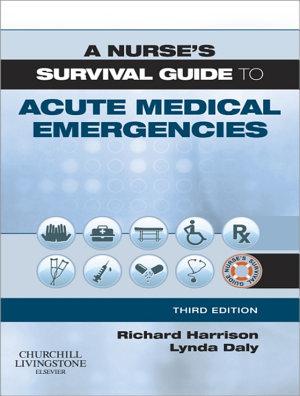 A Nurse s Survival Guide to Acute Medical Emergencies E Book PDF
