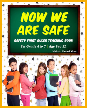 Now We Are Safe  Safety Rules For Children   Grown Ups  Kids Safety First Rules Teaching Book  Kids Safety Rules