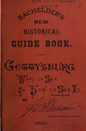 Gettysburg: What to See, and how to See it