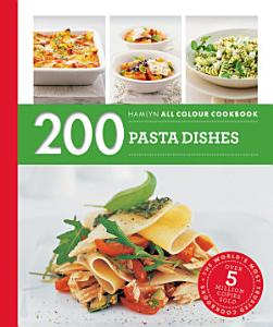 Hamlyn All Colour Cookery  200 Pasta Dishes PDF