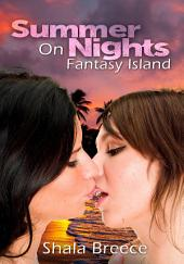 Summer Nights On Fantasy Island : Lesbian Erotica Sex: (Adults Only Erotica)