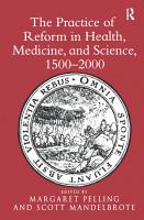 The Practice of Reform in Health  Medicine  and Science  1500   2000 PDF