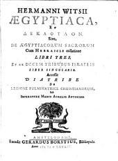 Aegyptiaca et Dekaphylon sive de Aegyptiacorum sacrorum cum Hebraicis collatione libri tres: Et de decem tribubus Israelis liber singularis