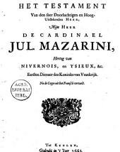 Het testament van den seer doorluchtigen en hooguitstekenden heer, mijn heer de cardinael Jul. Mazarini, hertog van Nivernois, en Ysieux, &c