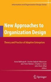 New Approaches to Organization Design: Theory and Practice of Adaptive Enterprises