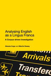 Analysing English as a Lingua Franca: A Corpus-driven Investigation