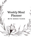 Weekly Meal Planner  52 Weeks with Bonus Pages for Notes  Recipes and Shopping Lists