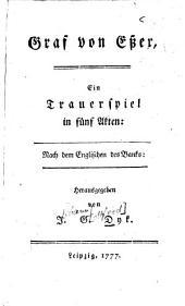 Graf von Eßex: Ein Trauerspiel in fünf Akten