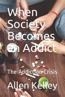 When Society Becomes an Addict