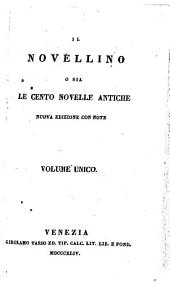 Il Novellino o sia le cento novelle antiche. Nuova edizione con note. Volume unico