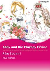 Abby and the Playboy Prince: Harlequin Comics