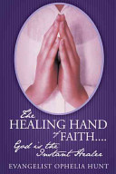 The Healing Hand of Faith... . God Is the Instant Healer