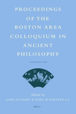 Download Proceedings of the Boston Area Colloquium in Ancient Philosophy  Volume XXIV  2008  Book