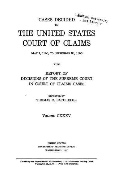 Download Cases Decided in the United States Court of Claims     with Report of Decisions of the Supreme Court in Court of Claims Cases Book