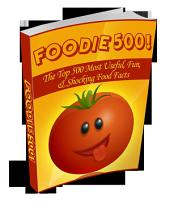 Foodie 500!: The Top 500 Most Useful, Fun, & Shocking Food Facts