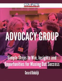 Advocacy Group - Simple Steps to Win, Insights and Opportunities for Maxing Out Success
