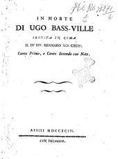 In morte di Ugo Bass-ville seguita in Roma il di' 14 gennaro 1793. Canto primo, e canto secondo con note: Pagine 7-10