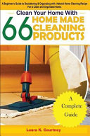 Clean Your Home with 66 Homemade Cleaning Products PDF