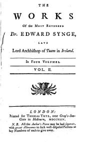 The Works of Edward Synge, Late Lord Archbishop of Tuam in Ireland: Volume 2