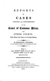 Reports of Cases Argued and Determined in the Court of Common Pleas, and Other Courts: With Tables of the Cases and Principal Matters, Volume 1