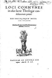 Loci communes in usus sacrae Theologiae canditatorum parati