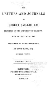 The Letters and Journals of Robert Baillie: M.DC.XXXVII.-M.DC.LXII. Edited from the Author's Manuscripts, Volume 73, Issue 3
