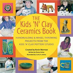 The Kids  n  Clay Ceramics Book