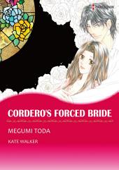CORDERO'S FORCED BRIDE: Harlequin Comics