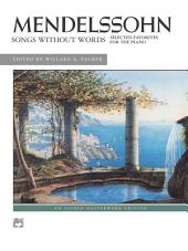 Songs without Words (Selected Favorites): For Intermediate to Early Advanced Piano
