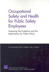 Occupational Safety and Health for Public Safety Employees: Assessing the Evidence and the Implications for Public Policy