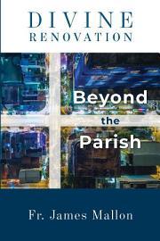 Divine Renovation Beyond The Parish