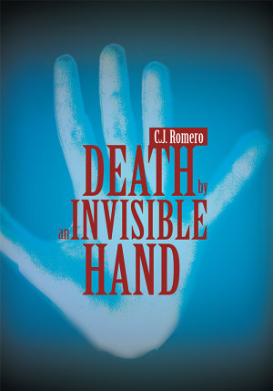 Death by an Invisible Hand
