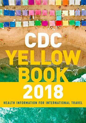 CDC Yellow Book 2018  Health Information for International Travel