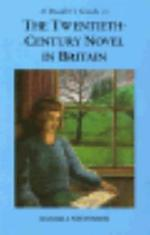 A Reader's Guide to the Twentieth-century Novel in Britain