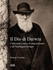 Il Dio di Darwin: l'alternativa laica al creazionismo e all'Intelligent Design