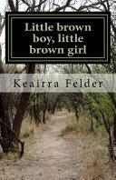 Little Brown Boy, Little Brown Girl