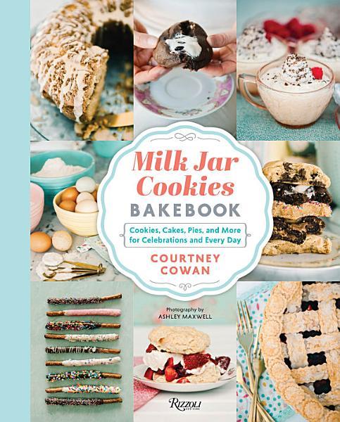 Download Milk Jar Cookies Bakebook Book