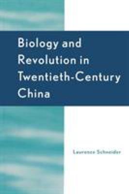 Biology and Revolution in Twentieth Century China PDF