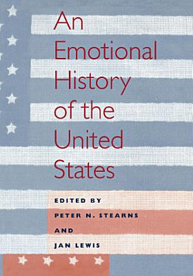 An Emotional History of the United States