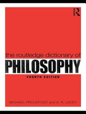 The Routledge Dictionary of Philosophy: Edition 4