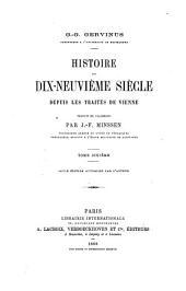 Histoire du XIXe siècle, depuis les traités de Vienne: Volume6