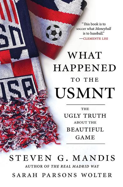 What Happened to the U.S. Men's National Soccer Team?