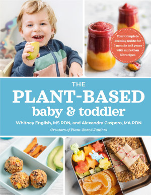 The Plant Based Baby and Toddler