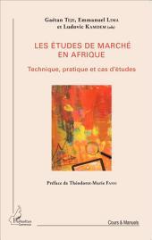 Les études de marché en Afrique: Technique, pratique et cas d'études