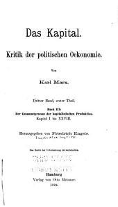 Das Kapital: Kritik der politischen Oekonomie, Band 3,Teil 1,Bücher 3