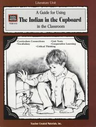 A Guide For Using The Indian In The Cupboard In The Classroom Book PDF