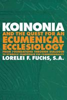 Koinonia and the Quest for an Ecumenical Ecclesiology PDF
